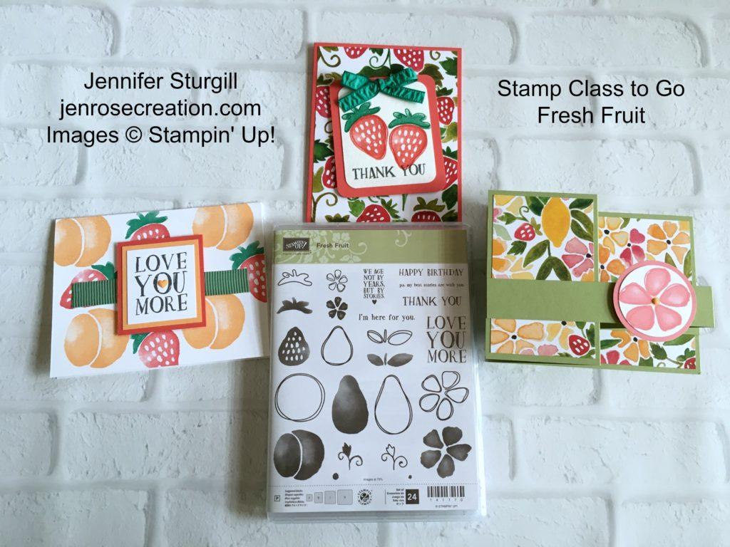 Fresh Fruit, Stamp Class to Go, Jen Rose Creation, Stampin' Up!, Jennifer Sturgill