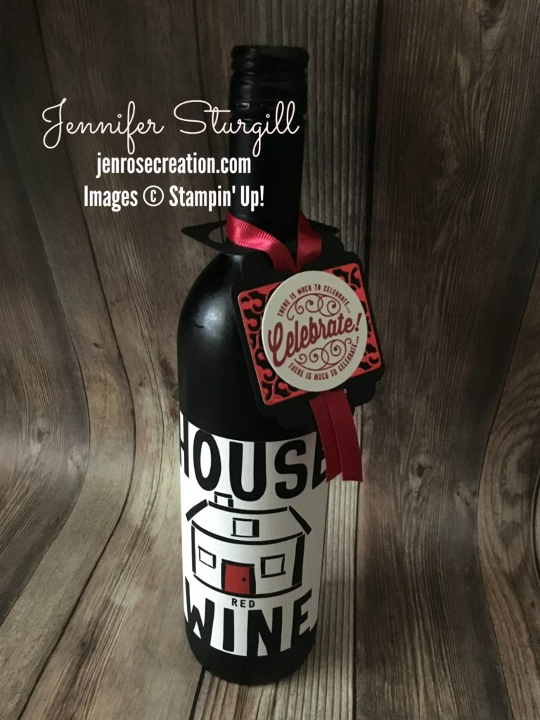 House Wine, Jen Rose Creation, Stampin' Up!, Jennifer Sturgill, Tag, Bottle Tag, Celebrate, Housewarming, StampinUp